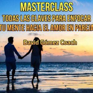 Masterclass Todas las claves para enfocar la mente hacia el amor en pareja