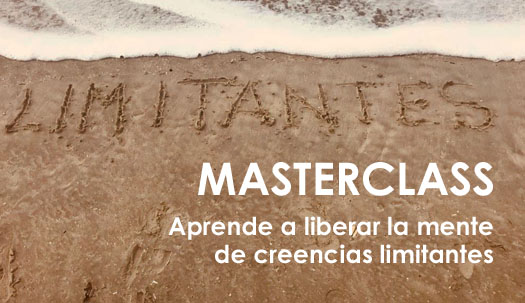 Masterclass Aprende a liberar la mente de creencias limitantes